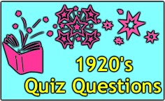 Our 1920's  Quiz Just For Fun