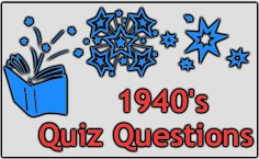 Our 1940's  Quiz Just For Fun