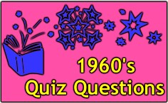 Our 1960's  Quiz Just For Fun