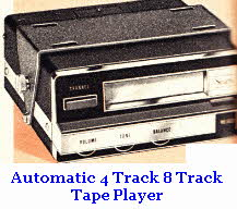 Automatic 4 track and 8 track Stereo Tape Player