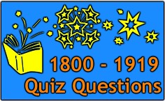 Our Pre 20's ( 1800 to 1919 ) Quiz Just For Fun