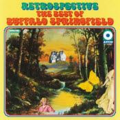 Retrospective The Best of Buffalo Springfield.